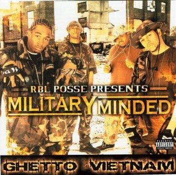 rbl posse presents military minded ghetto vietnam